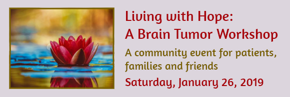 Join Dr. Siavash Jabbari at the Living with Hope: A Brain Tumor Workshop event
